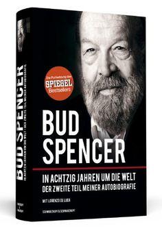 Bud Spencer - In achtzig Jahren um die Welt - Der zweite Teil meiner Autobiografie