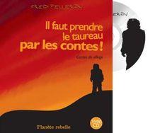 Les contes de Fred Pellerin ont ceci de particulier qu'ils sont véridiques, en général... ceux-ci dévoilent l'âme de Babine, le fou du village. Des découpures de journées, des légendes en pièces, qui se cousent et secouent pour donner à voir une histoire qui en dit long sur un homme qui avait le dos large.  Il faut prendre le taureau par les cornes a inspiré le film Babine, réalisé par Luc Picard, en 2006. Cliquez ici pour voir la bande-annonce.  Livre avec CD paru chez Planète rebelle.