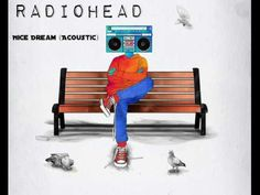 Radiohead - Nice Dream (Acoustic)