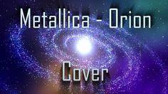 Metallica - Orion (All guitars cover)