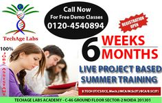 6 Weeks Months Live Project Based Summer Training..  Contact Details:- TechAge Labs Academy C-46 Ground Floor, Sector-2, Noida-201301. Phone no.: 0120-4540894,9818993532 Email    : info@techagelabs.com          : hr@techagelabs.com Website : http://www.techagelabs.com/training/