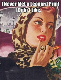 My sentiments exactly! #blamebetty #leopardprint #leopard