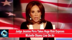 Judge Jeanine Pirro Takes Huge Risk Exposes Michelle Obama Live On Air(V...