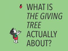 What Is THE GIVING TREE Actually About