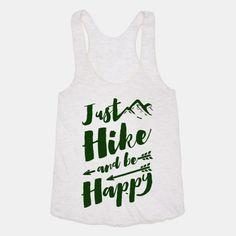 Just Hike and Be Happy   T-Shirts, Tank Tops, Sweatshirts and Hoodies   HUMAN