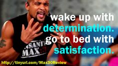 In whatever you do... Be DETERMINED. Improve your life by going after what you want! http://www.onesteptoweightloss.com/insanity-max-30-review @homeweightloss