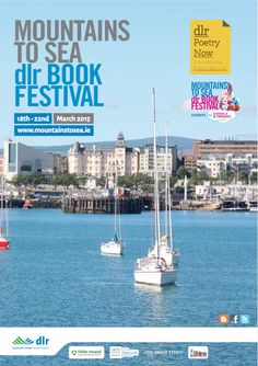 Mountains to Sea Book Festial, Dún Laoghaire Dublin,  March 18th - March 22nd 2015 http://www.mountainstosea.ie/