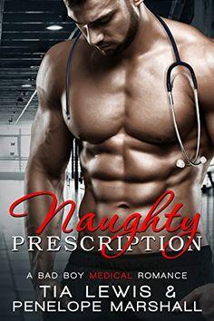 Naughty Prescription: A Bad Boy Medical Romance by [Lewis, Tia, Marshall, Penelope] Best Seller Libros, Foto Art, Romance Novels, Book Lists, Bad Boys, Audio Books, Books To Read, Ebooks, Reading