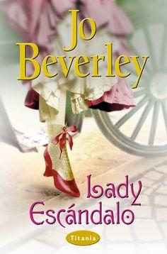Lady escándalo // Jo Beverley // Titania romántica histórica (Ediciones Urano) http://www.titania.org/index.php?id=567