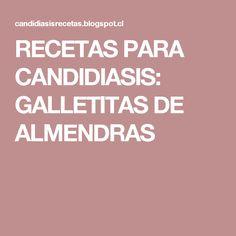 RECETAS PARA CANDIDIASIS: GALLETITAS DE ALMENDRAS