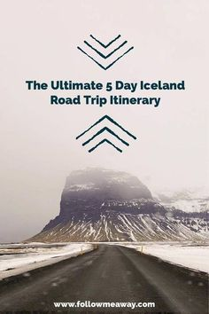 The Ultimate 5 Day Iceland Road Trip Itinerary | Icelandic Road Trip Route…