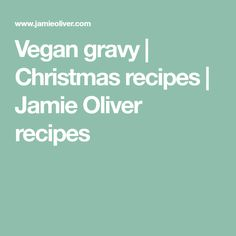 Vegan gravy | Christmas recipes | Jamie Oliver recipes