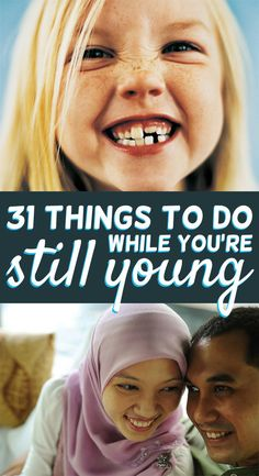 31 Things To Do While You're Still Young#.kt8jW6VwOp#.kt8jW6VwOp