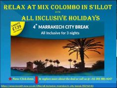 All Inclusive Holidays Package ensures that we get best deals on hotels in spain islands - Malta, Majorca, Marrakech and Algarve.  call us on +44 203 598 4727
