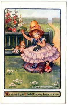 Flora White postcard - Wednesday's Child Hmm, I always heard it as Wednesday's child is full of woe
