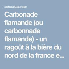 Carbonade flamande (ou carbonnade flamande) - un ragoût à la bière du nord de la france et de la belgique. - Recette par Chef Simon