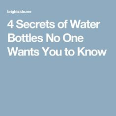4 Secrets of Water Bottles No One Wants You to Know