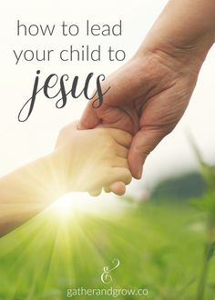 Helpful thoughts on the process of leading children to Jesus. #discipleship #salvation #faith