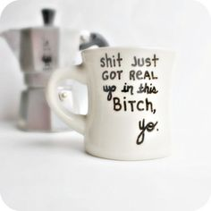 Funny Mug coffee cup diner mug sh-t just got real black white mature
