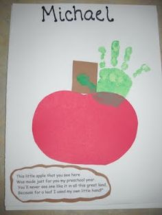 This little apple that you see here was made just for you my preschool year. You'll never see one like it in all this great land, because for a leaf I used my own little hand!