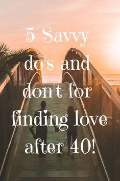 5 Savvy Do's and Don'ts for finding love after 40 Dating After 40, Dating Again, Finding Love, Looking For Love, Dating Tips For Women, Dating Advice, Ready For Love, How To Start Conversations, Types Of Relationships