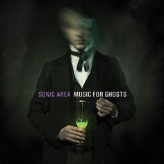 Artist: Sonic Area Album: Music For Ghosts Year: 2012 Country: France Style: Industrial, IDM, Experimental Scream, Hollow Man, Watch And Pray, Black Blanket, Post Punk, In The Flesh, Dear Friend, Hyde, Vintage Industrial