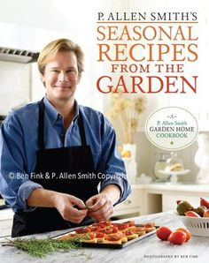 Book Review: 'Seasonal Recipes from the Garden' by P. Allen Smith - Yahoo! Voices - voices.yahoo.com