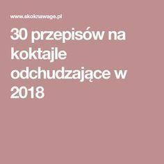30 przepisów na koktajle odchudzające w 2018