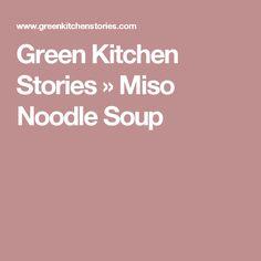Green Kitchen Stories » Miso Noodle Soup