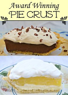 This award winning pie crust recipe plus two amazing fillings will make you the start of your next gathering!
