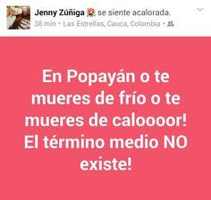 En #PopayánCO no existe el término medio vía @jenny_lapeli