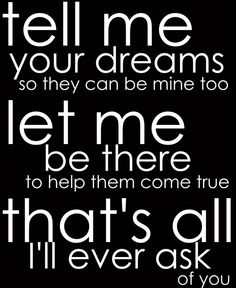 why do some people fear letting the ones who love them help them with their dreams?  everyone likes to feel useful...