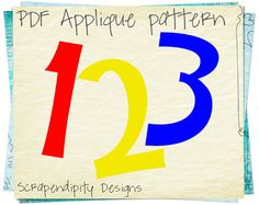 Numbers Applique Pattern - Quilt Applique Template / Toddler Quilt Pattern / One Two Three / Fabric Applique Design / Kids Birthday Blanket by ScrapendipityDesigns, $9.00