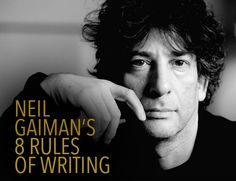 There aren't any hard-and-fast rules of writing . . . but Neil Gaiman's list is a great place to start. Which of these rules do you follow?