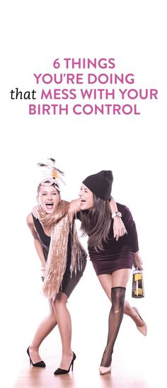 6 Things You're Doing That Mess With You Birth Control