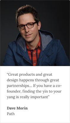 Read more from designer founder Dave Morin in our Designer Founder ebook #2.