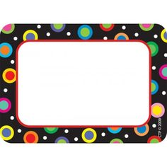 Creative Teaching Press Dots On Black Name Tags - Use these colorful and fun designs to welcome students to school, field trips, parties, parent visitations or to label cubbies and books. 3 x 2 . 36 name tags per package. Classroom Supplies, School Supplies, Classroom Direct, Classroom Decor, Teacher Tools, Teacher Resources, Name Tag Templates, Boarders And Frames, Welcome Students