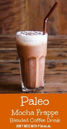 Paleo Mocha Frappe - Blended Coffee Drink Recipe #paleo #primal #vegan - DontMesswithMama.com Coffee drinks, coffee lover, coffee recipes