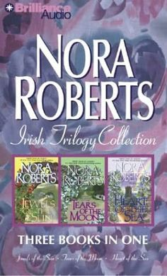 The Gallaghers of Ardmore Trilogy(2001) by Nora Roberts. (Jewels of the Sun, Tears of the Moon and Heart of the Sea)