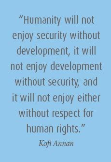 """""""Humanity will not enjoy security without development, it will not enjoy development without security, and it will not enjoy wither without respect for human rights. Words Quotes, Wise Words, Me Quotes, Motivational Quotes, Inspirational Quotes, Sayings, Kofi Annan, Unity In Diversity, Empowerment Quotes"""