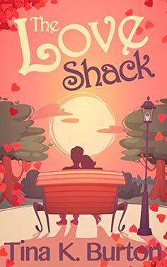The Love Shack eBook: Tina K. Burton: Amazon.co.uk: Kindle Store