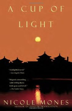 A Cup of Light by Nicole Mones,http://www.amazon.com/dp/0385319452/ref=cm_sw_r_pi_dp_rmgqtb12K6ACFSJE