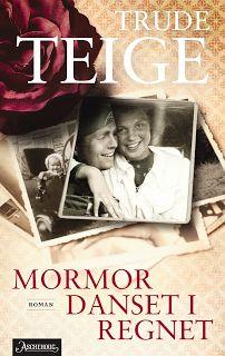 """"""" Born to be a reader"""": Mormor danset i regnet, av Trude Teige."""