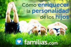 Como enriquecer la personalidad de los hijos
