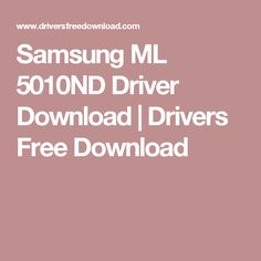 Samsung ML 5010ND Driver Download   Drivers Free Download