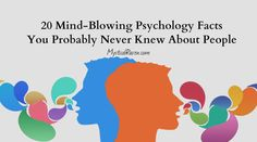 We have put together a list of 20 of the most surprising psychology facts which can help you to better understand yourself, and those around you.