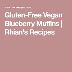 Gluten-Free Vegan Blueberry Muffins | Rhian's Recipes