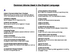 Common Idioms Used in the English Language - An exhaustive 13-page list of nearly every common idiom used in the English language. A very good reference for students to help decode idiomatic language used in common conversation and literature. Especially helpful for ESL or middle to high school ELA students. (CCSS.ELA-Literarcy.RL) $