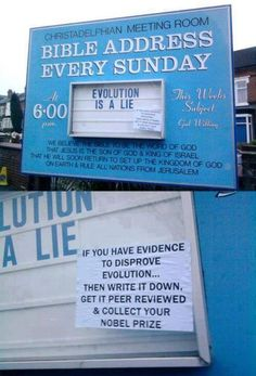 Atheism, Religion, God is Imaginary, Creationism, Science, Evolution, The Bible, Jesus. Evolution is a lie. If you have evidence to disprove evolution... then write it down, get it peer reviewed and collect your nobel prize.