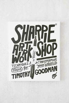 Sharpie Art Workshop: Techniques And Ideas For Transforming Your World By Timothy Goodman - Urban Outfitters